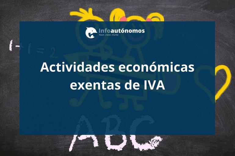 Actividades exentas de IVA:  cuáles son y cómo facturan