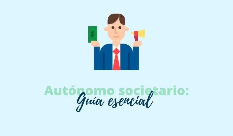 El autónomo societario: Guía esencial