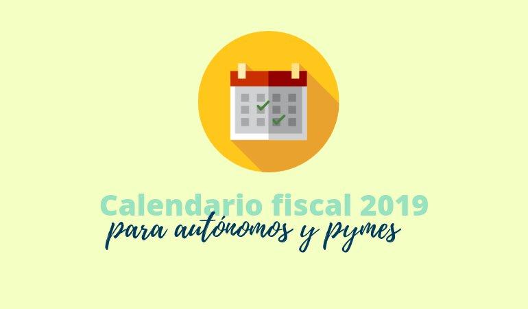 Calendario fiscal 2019 del autónomo y la pyme