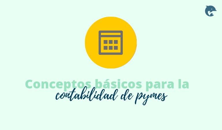21 conceptos básicos para la contabilidad de pymes