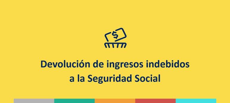Devolución de ingresos indebidos a la Seguridad Social