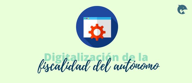 Digitalización de la fiscalidad del autónomo
