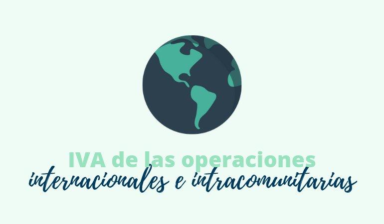 IVA de las operaciones internacionales e intracomunitarias