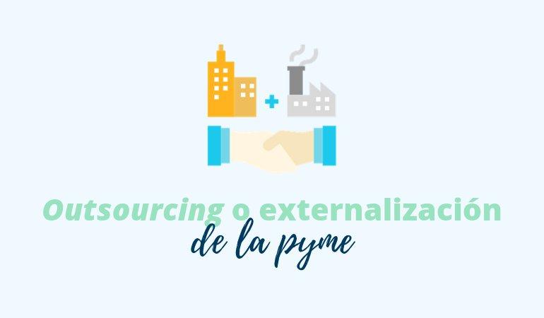 El outsourcing o la externalización de la pyme