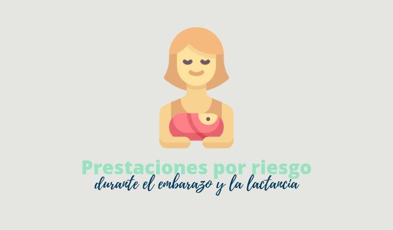 Prestaciones por riesgo durante el embarazo y la lactancia