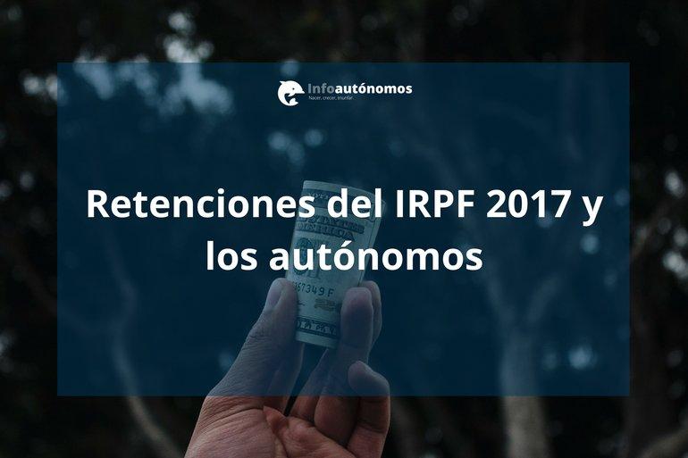 Las retenciones del IRPF 2017 y los autónomos