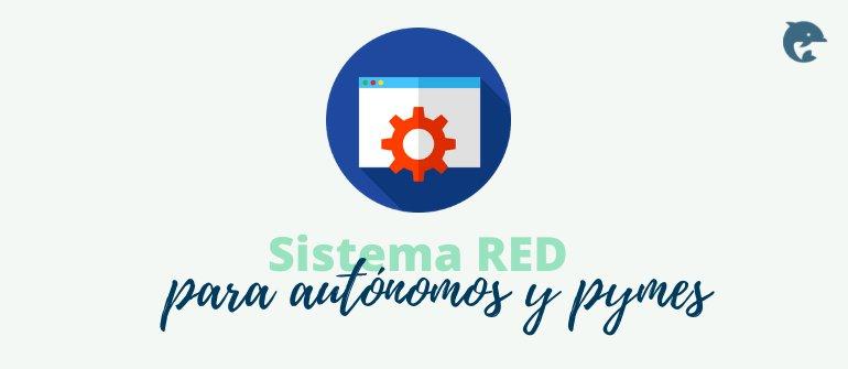 Sistema RED para autónomos y pymes