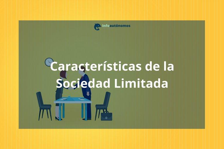 Sociedad Limitada: características y ventajas