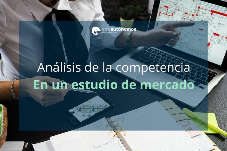 Análisis de la competencia en tu estudio de mercado