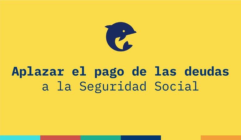 Aplazar el pago de las cotizaciones a la Seguridad Social