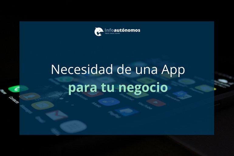 ¿Realmente necesito una app móvil para mi negocio?