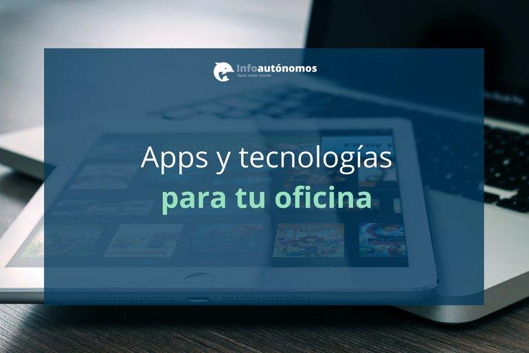 Las 10 apps y tecnologías imprescindibles para tu oficina