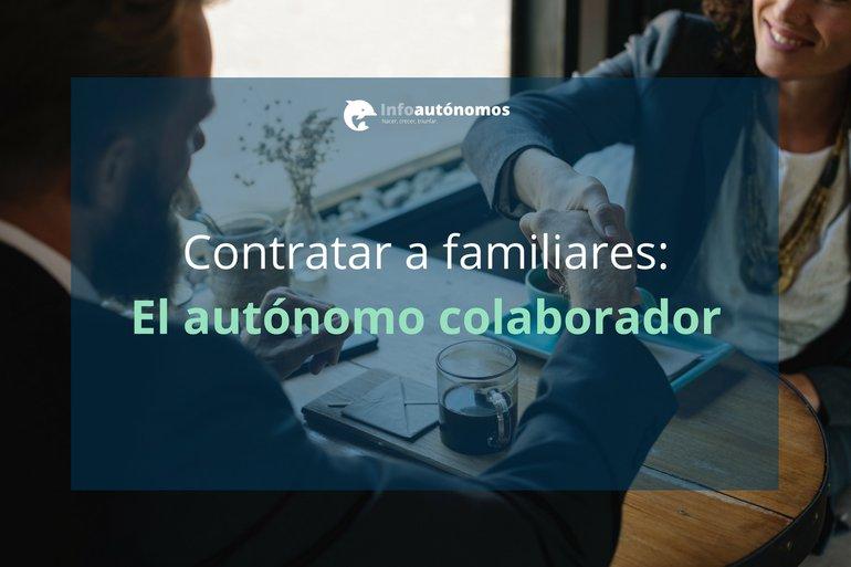 Contratar a familiares: los Autónomos Colaboradores