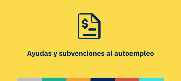 Ayudas y subvenciones para autónomos y el autoempleo