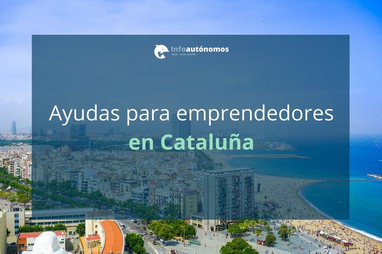 Ayudas a emprendedores en Cataluña
