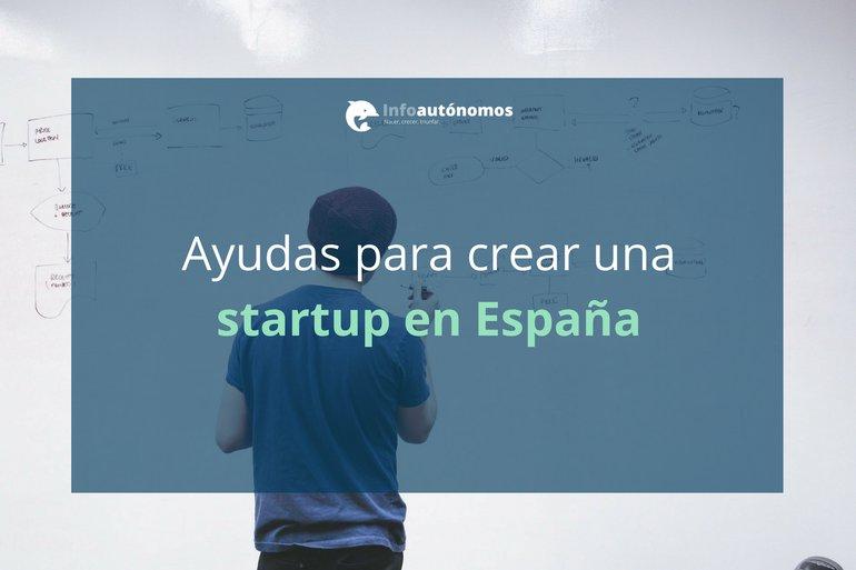 Ayudas para crear una startup en España: Guía indispensable