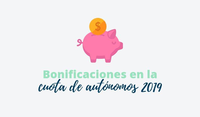 Bonificaciones 2019 en la cuota de autónomos - RETA