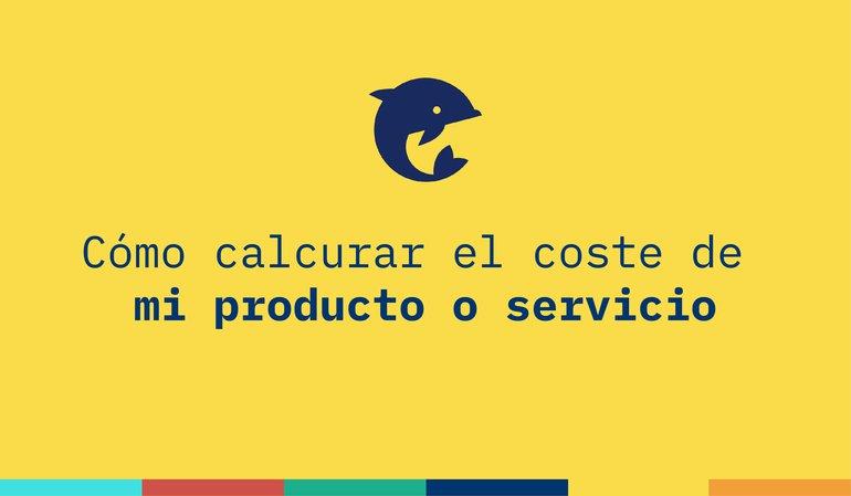 ¿Cómo calcular el coste real de mi producto o servicio?