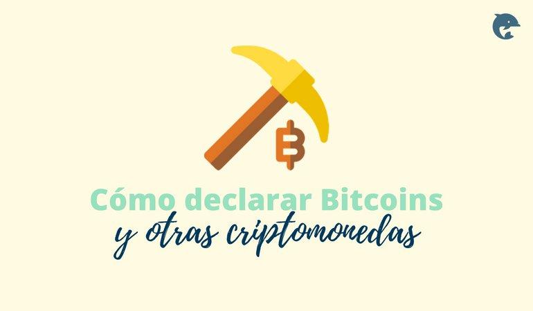 Cómo declarar Bitcoin y otras criptomonedas