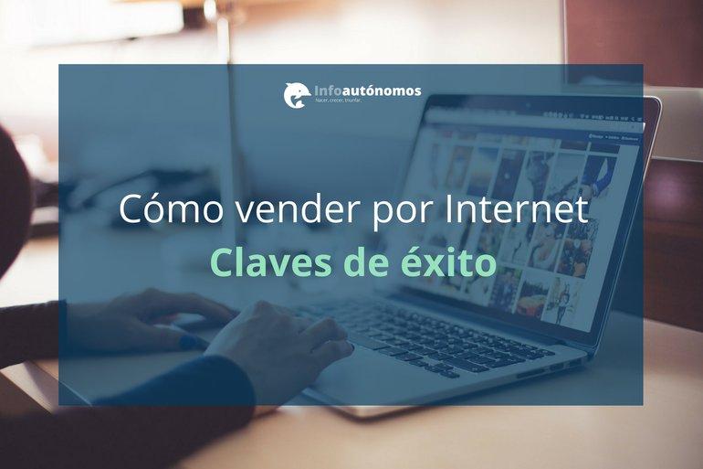 Cómo vender por Internet: Claves de éxito en el canal online
