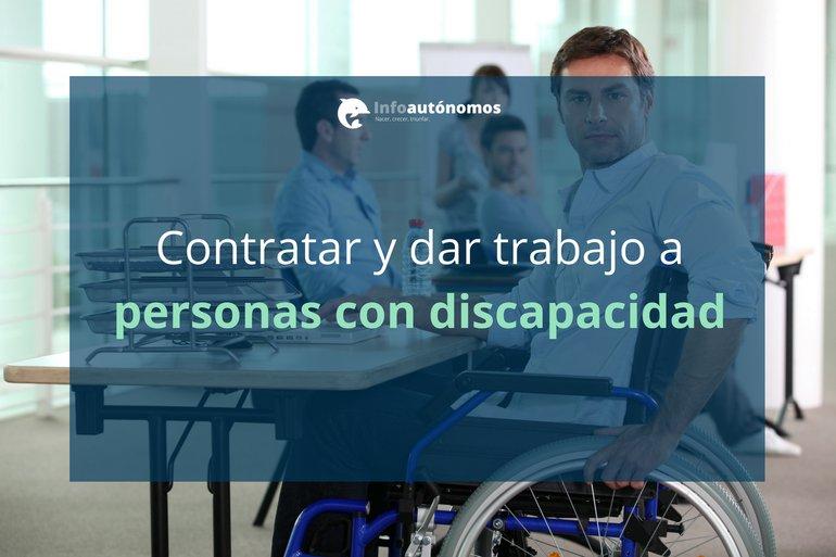 Por qué contratar y dar trabajo a personas con discapacidad