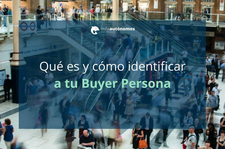 ¿Qué es el Buyer Persona? Personaliza tu público objetivo