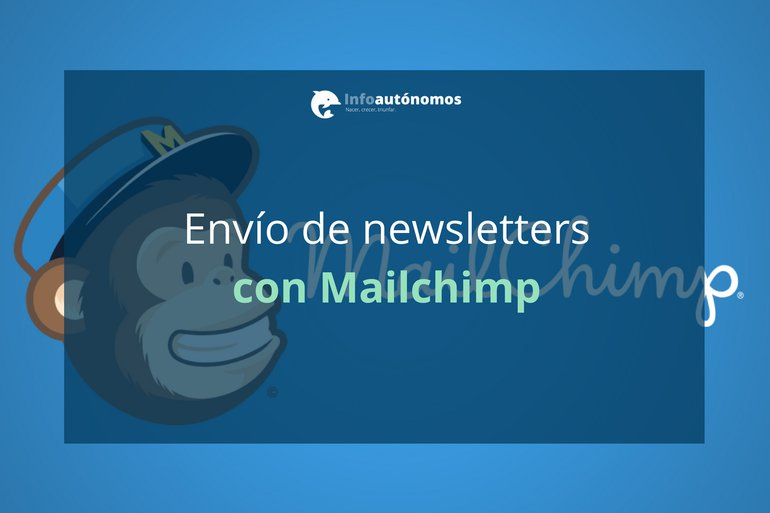 E-mail Marketing: envío de newsletters con Mailchimp