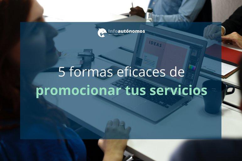 5 formas eficaces de promocionar tus servicios freelance