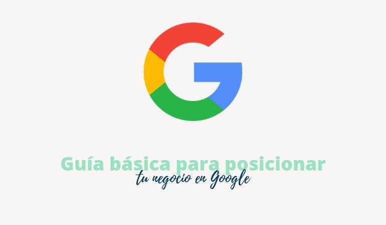 Guía básica para posicionar tu negocio en Google