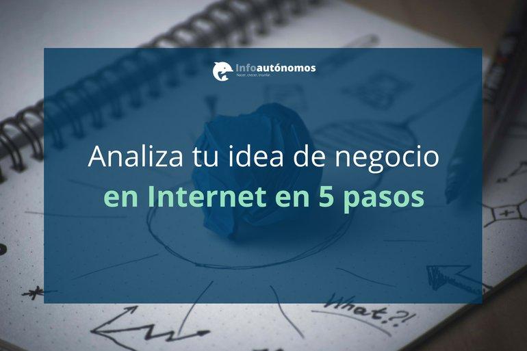 Analizar tu idea de negocio en Internet en 5 pasos