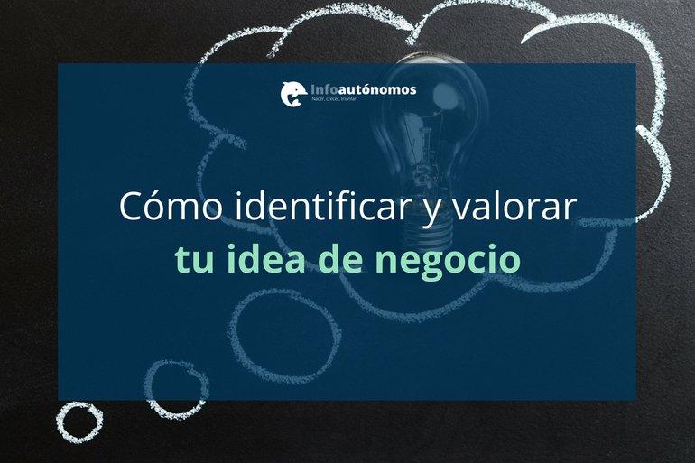 Identifica y valora tu idea de negocio