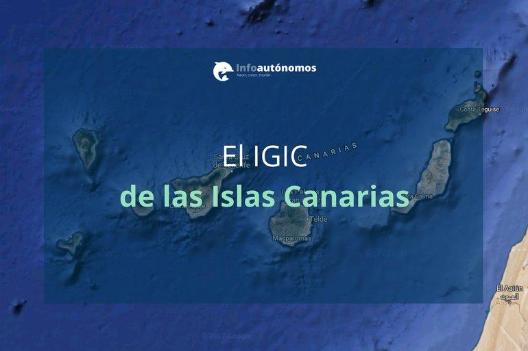 El IGIC (Impuesto General Indirecto Canario)