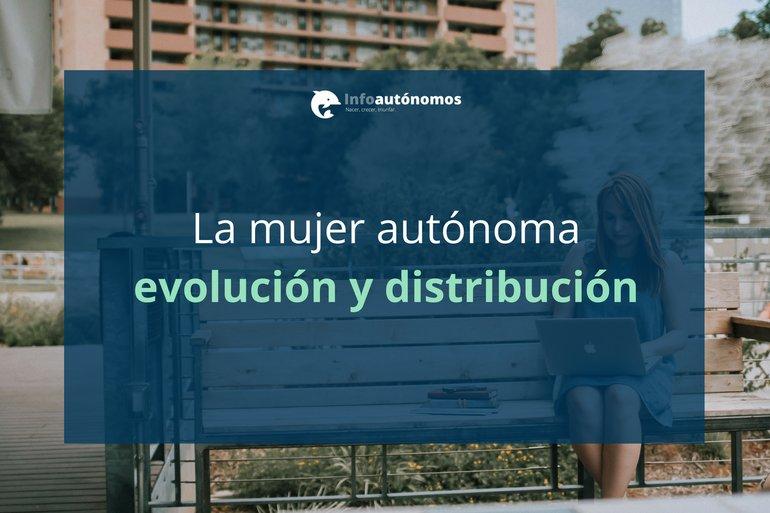 La mujer autónoma. Evolución y distribución por géneros