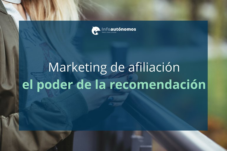 Marketing de Afiliación: El Poder De La Recomendación