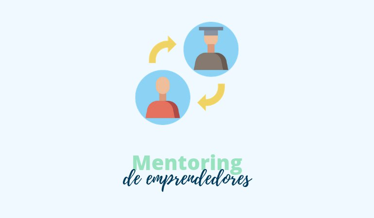 Mentoring de emprendedores: definición y ventajas
