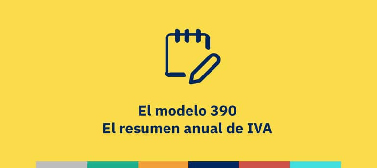 Modelo 390: el resumen anual de IVA