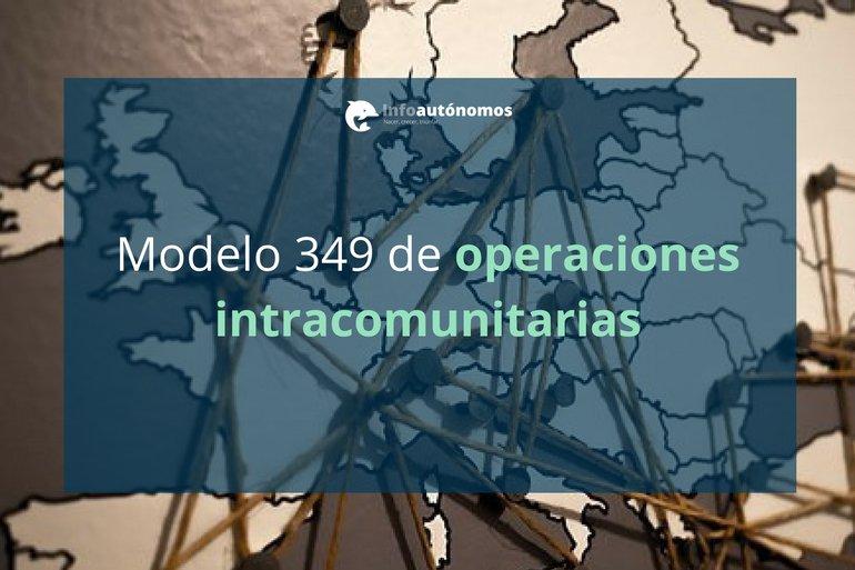 El modelo 349 de operaciones intracomunitarias