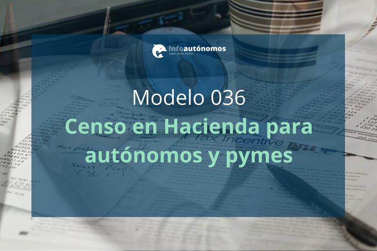 Modelo 036. Censo de Empresarios para autónomos y pymes