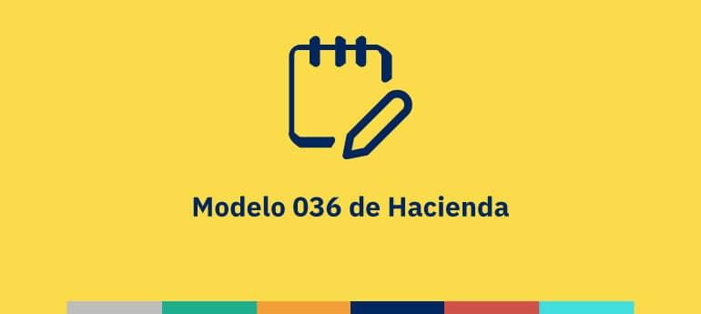 Modelo 036: Censo de Empresarios para autónomos y pymes