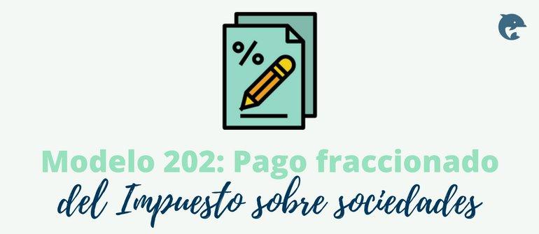 Modelo 202: pago Fraccionado del Impuesto sobre sociedades