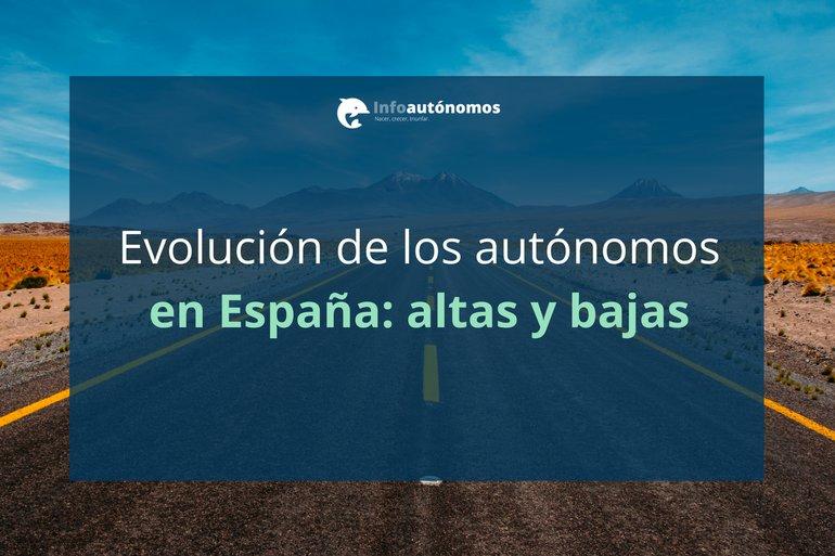 Evolución de los autónomos en España: número, altas y bajas