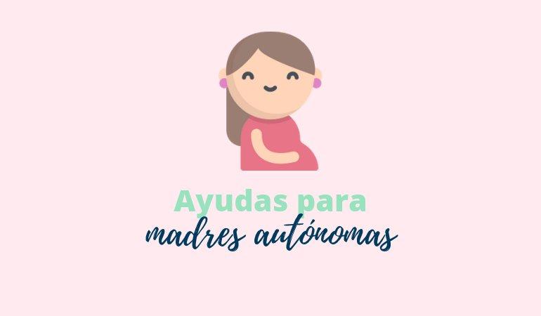 Derechos, bonificaciones y ayudas para madres autónomas