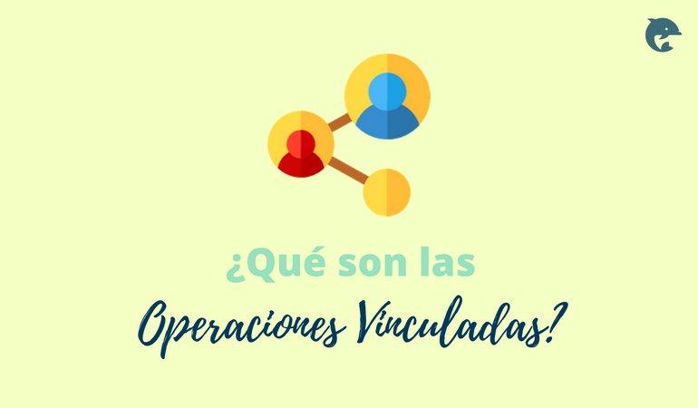Qué son las operaciones vinculadas