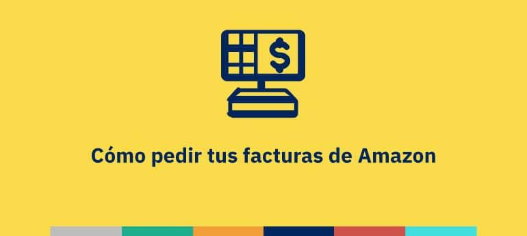 Cómo pedir tus facturas de Amazon