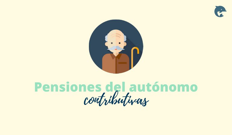 Tipos de pensiones del autónomo: contributivas