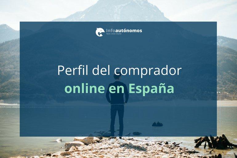 ¿Cómo son los compradores online en España?