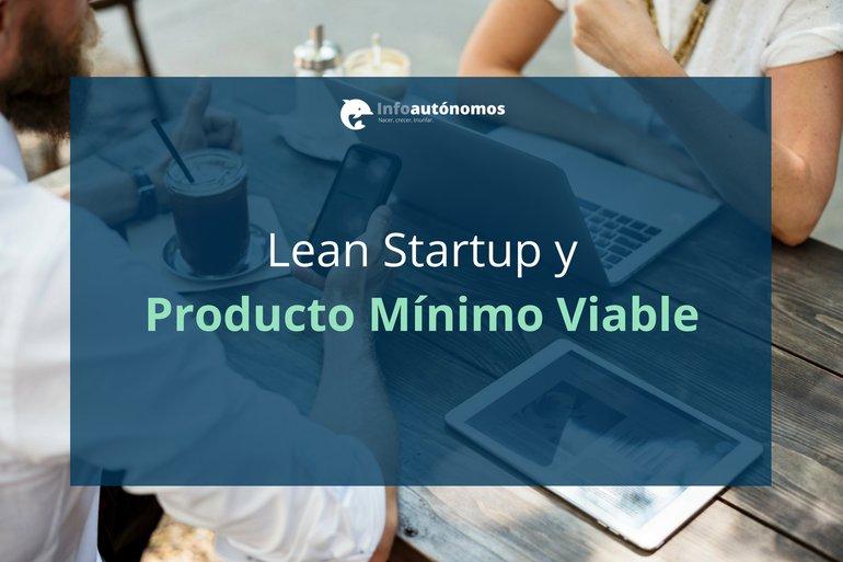 Lean startup y producto mínimo viable