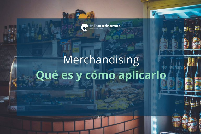 Merchandising : Qué es y cómo aplicarlo a tu establecimiento