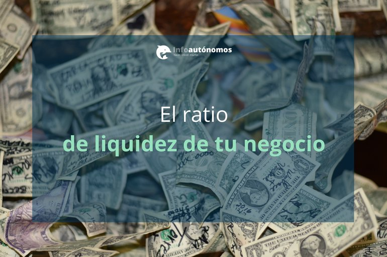 El ratio de liquidez de tu negocio