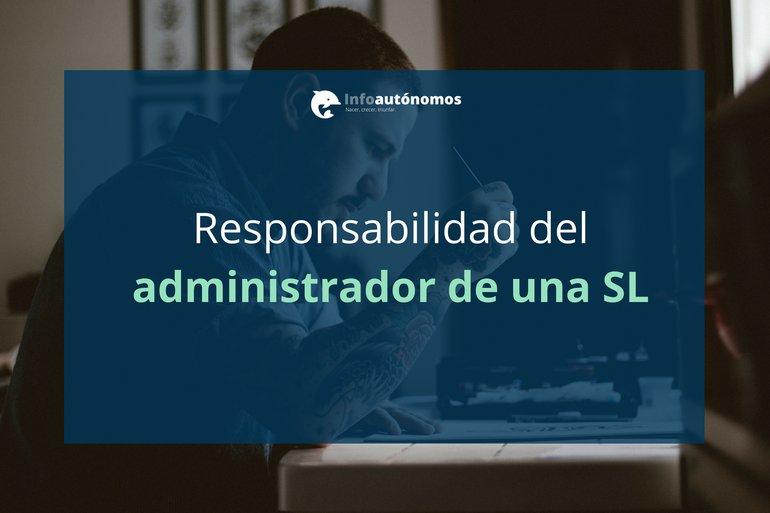 La responsabilidad del administrador de una SL